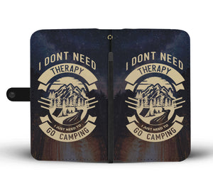 I Don't Need Therapy I Just Need To Go Camping Wallet Phone Case Open Front View