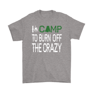 Sport Grey I Camp To Burn Off The Crazy T-shirt