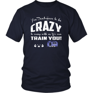 Navy You Don't Have To Be Crazy To Camp With Us We Can Train You