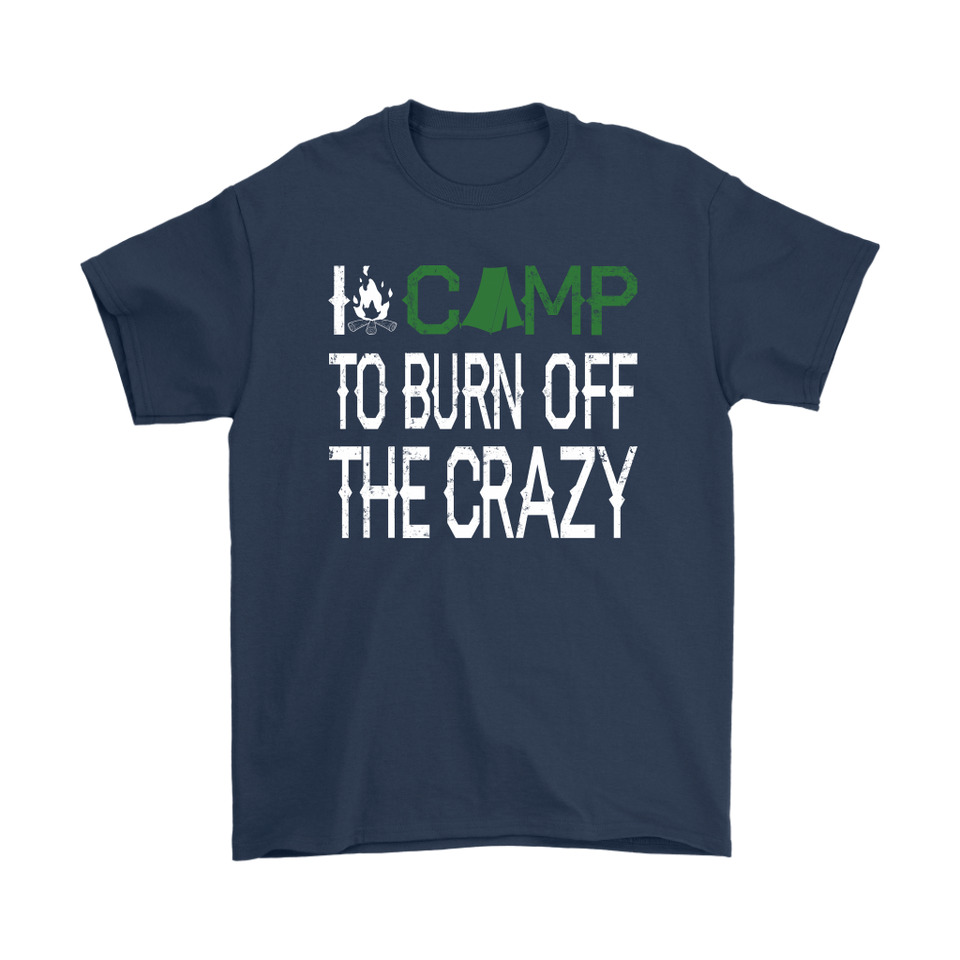 Navy I Camp To Burn Off The Crazy T-shirt