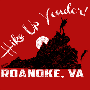 "Roanoke, VA ""Hike Up Yonder"" - Tee"
