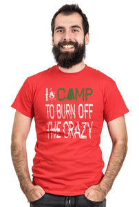 I Camp To Burn Off The Crazy - Short Sleeve Men's T-Shirt