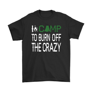 Black I Camp To Burn Off The Crazy T-shirt