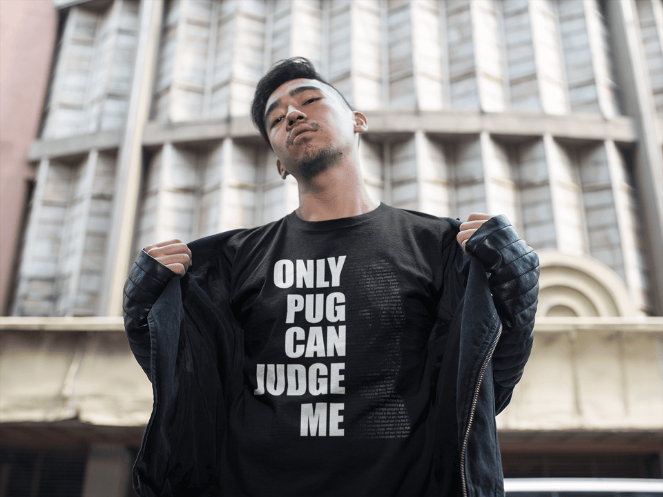 Young Man Showing Off He's Only Pug Can Judge Me T-shirt