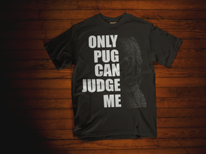Only Pug Can Judge Me Men's Black T-shirt Laying On Wooden Floor