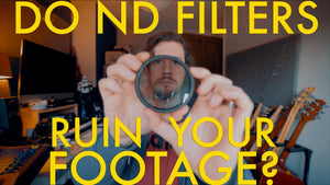 Do ND filters really ruin your footage?