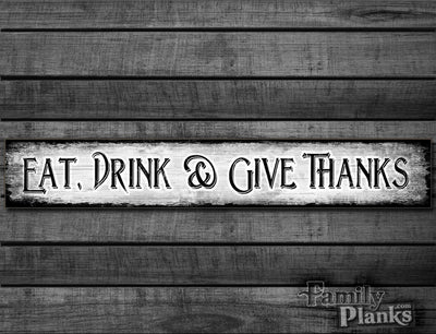 "9.5""x60"" Eat Drink and Give Thanks Distressed Wood Plank Wall Art GG-60"