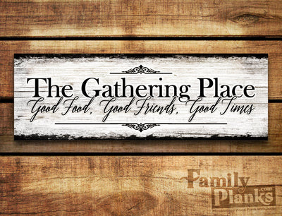 Gathering Place on a White-Washed Distressed Wood Plank GG-84