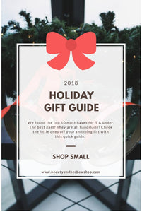 2018 Holiday Gift Guide - This Year's Small Shop Must Haves!