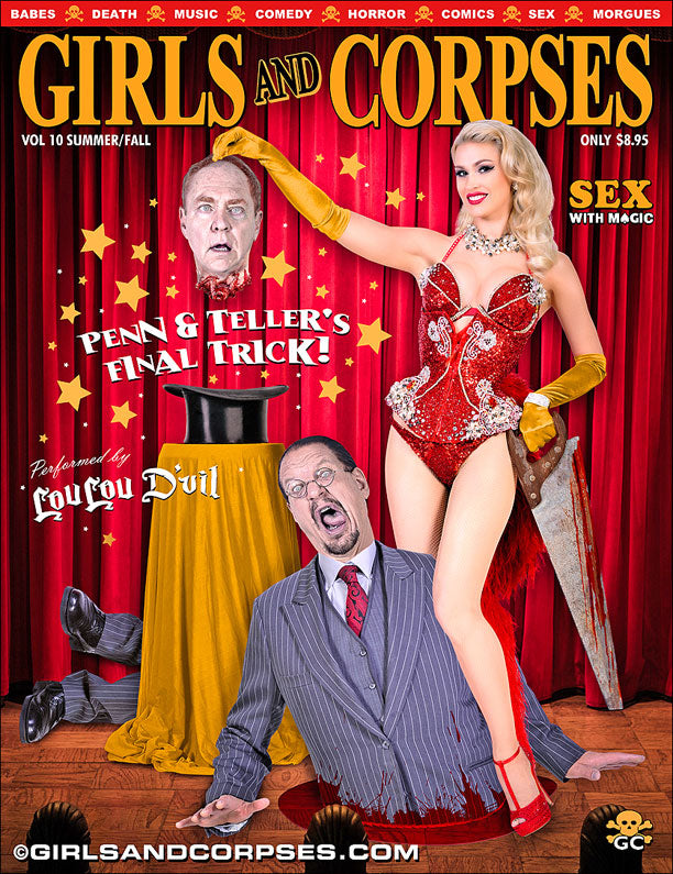 PENN & TELLER are DEAD.....print issue #29