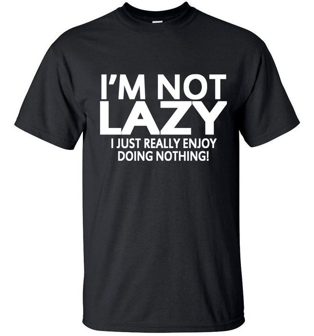 I'm Not Lazy I Just Enjoy Doing Nothing Men Short Sleeve Funny T-Shirt - awesometeeshirts.com