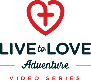 Live to Love Adventure Video Series - Streaming