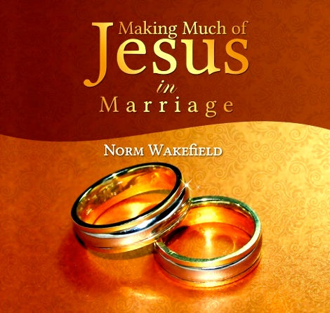 Making Much of Jesus in Marriage