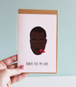 'Kanye feel my love' - card
