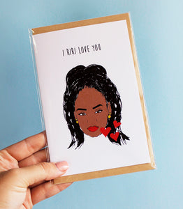 'I Riri love you' - card