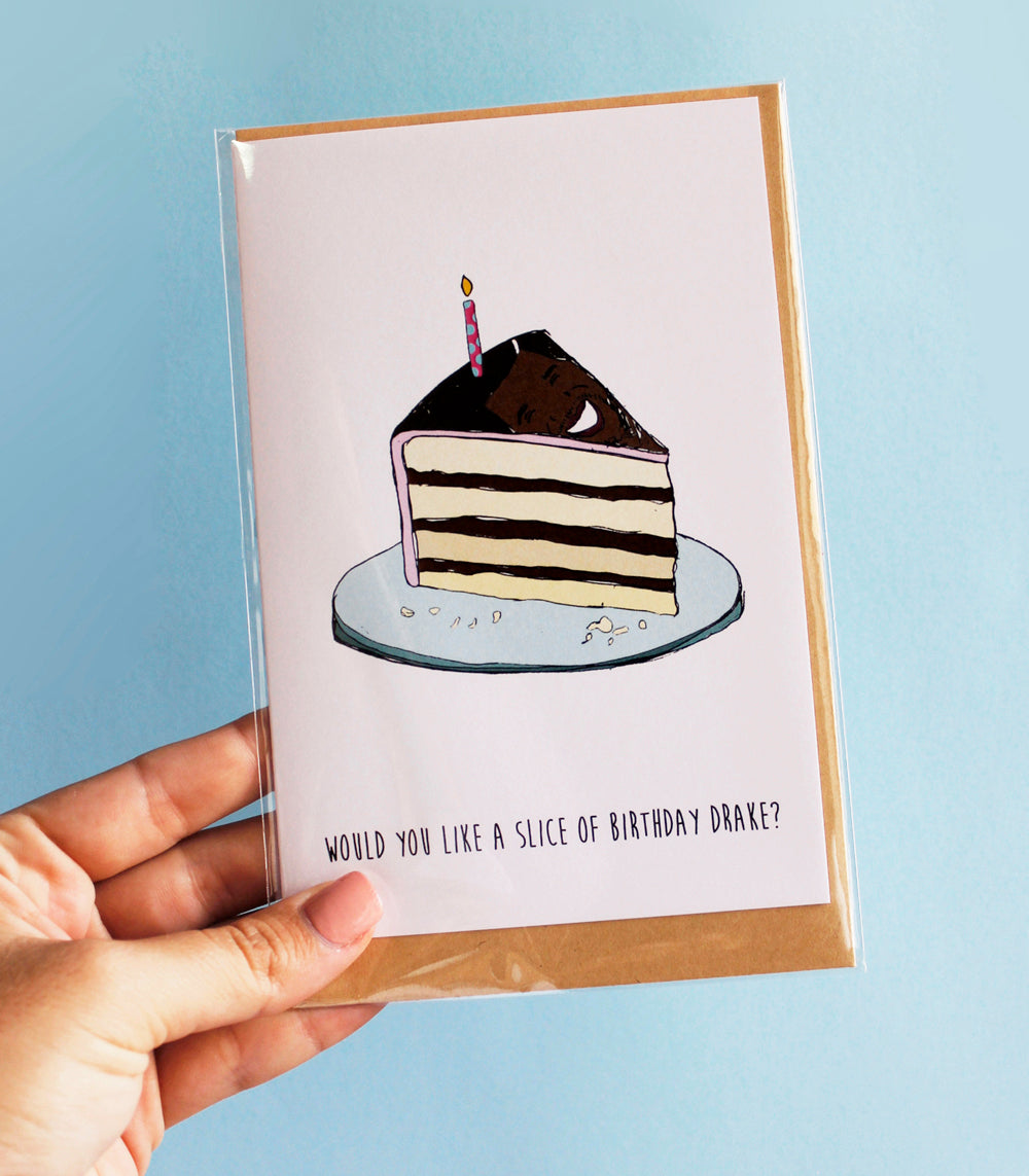 'Would you like a slice of birthday Drake?' - card