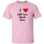"""I Love"" Customizable design on 11 Light color tees!"