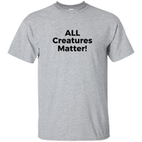 ALL Creatures Matter! - on 11 Light color tees!