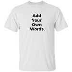 Add Your Own Words - on 11 Light color tees!