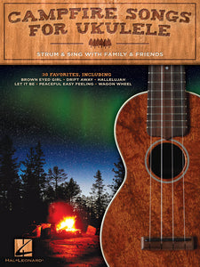 CAMPFIRE SONGS FOR UKULELE Strum & Sing with Family & Friends