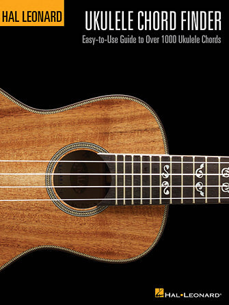 HAL LEONARD UKULELE CHORD FINDER Easy-to-Use Guide to Over 1,000 Ukulele Chords