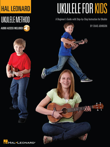 UKULELE FOR KIDS – THE HAL LEONARD UKULELE METHOD A Beginner's Guide with Step-by-Step Instruction for Ukulele