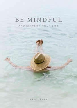 Book - Be Mindful & Simplify Your Life
