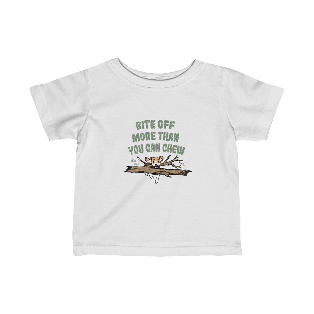 Bite Off More Than You Can Chew Infant T-Shirt
