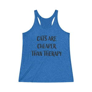 Cats Are Cheaper Than Therapy Racerback Tank