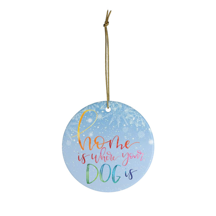 Home is Where Your Dog is Ornament