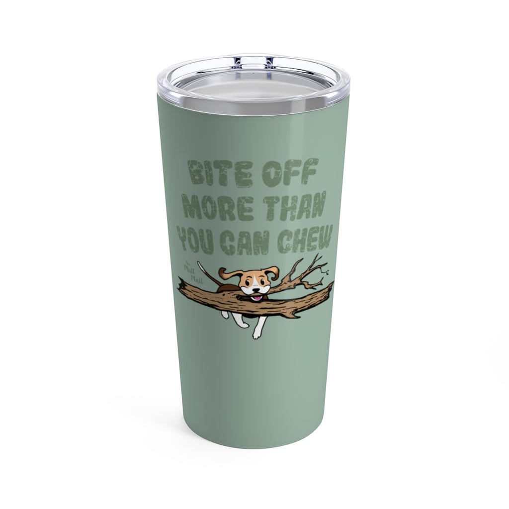 Bite Off More Than You Can Chew 20oz Travel Mug