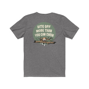 Bite Off More Than You Can Chew Men's T-Shirt