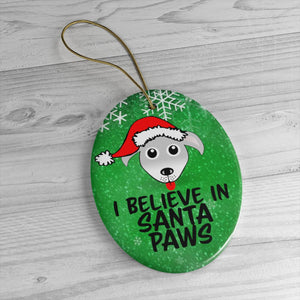 I Believe in Santa Paws Dog Ornament
