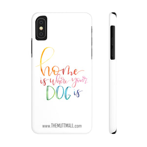 Home is Where Your Dog is iPhone Case