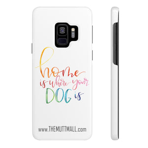 Home is Where Your Dog is Samsung Phone Case