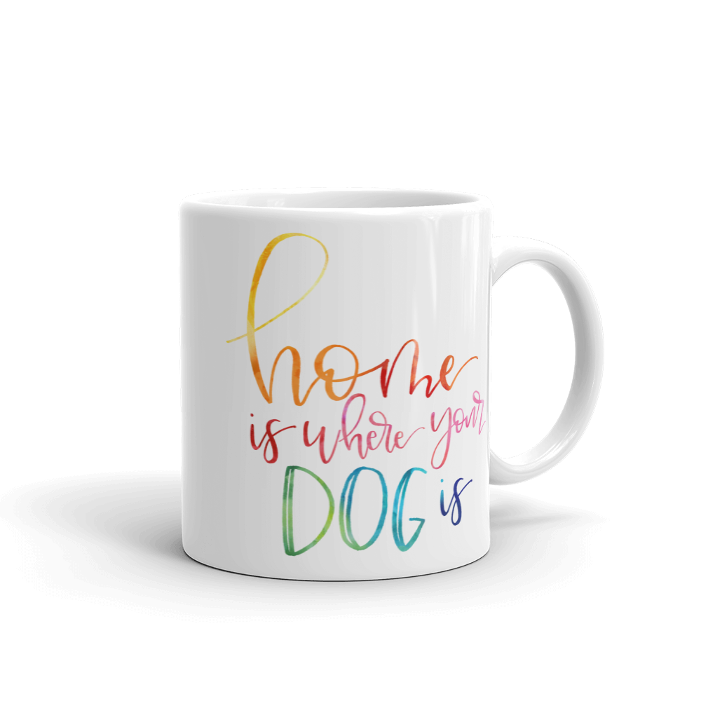 Coffee Mug, Home is Where Your Dog is