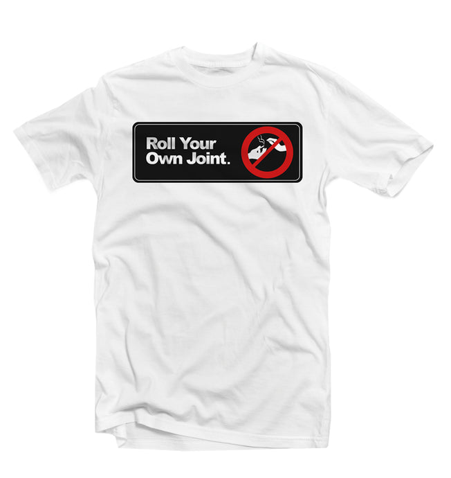 Roll Your Own Joint. Tee (White)