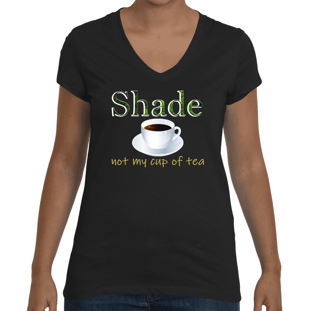 Shade not with my cup of tea