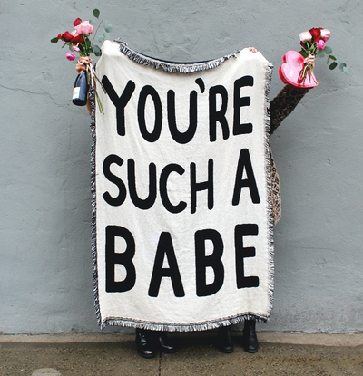 You're Such A Babe - Throw Blanket