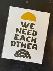 Letterpress: We Need Each Other Print