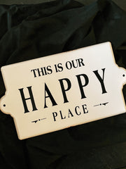 This is Our Happy Place Metal Sign