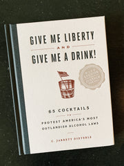 Give Me Liberty & Give Me a Drink