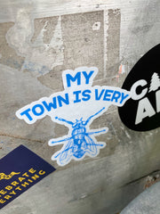 My town is very fly die cut sticker