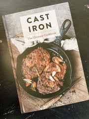 Cast Iron: The Ultimate Cookbook