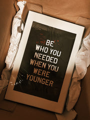 Old Try: Be Who You Needed Print - 13x20