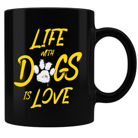 Life With Dogs Is Love Mug