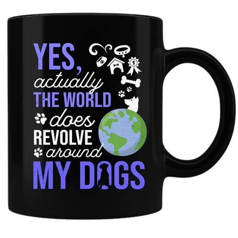 World Revolves Around My Dogs Mug