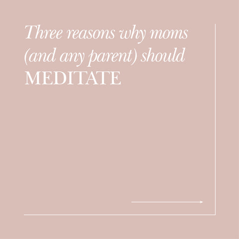 Why moms should meditate