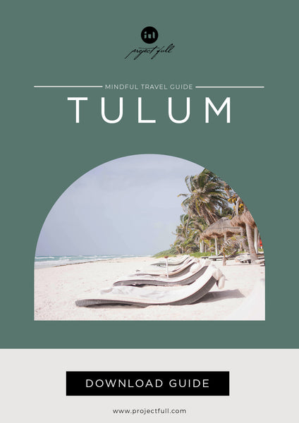 Tulum Mindful Travel Guide