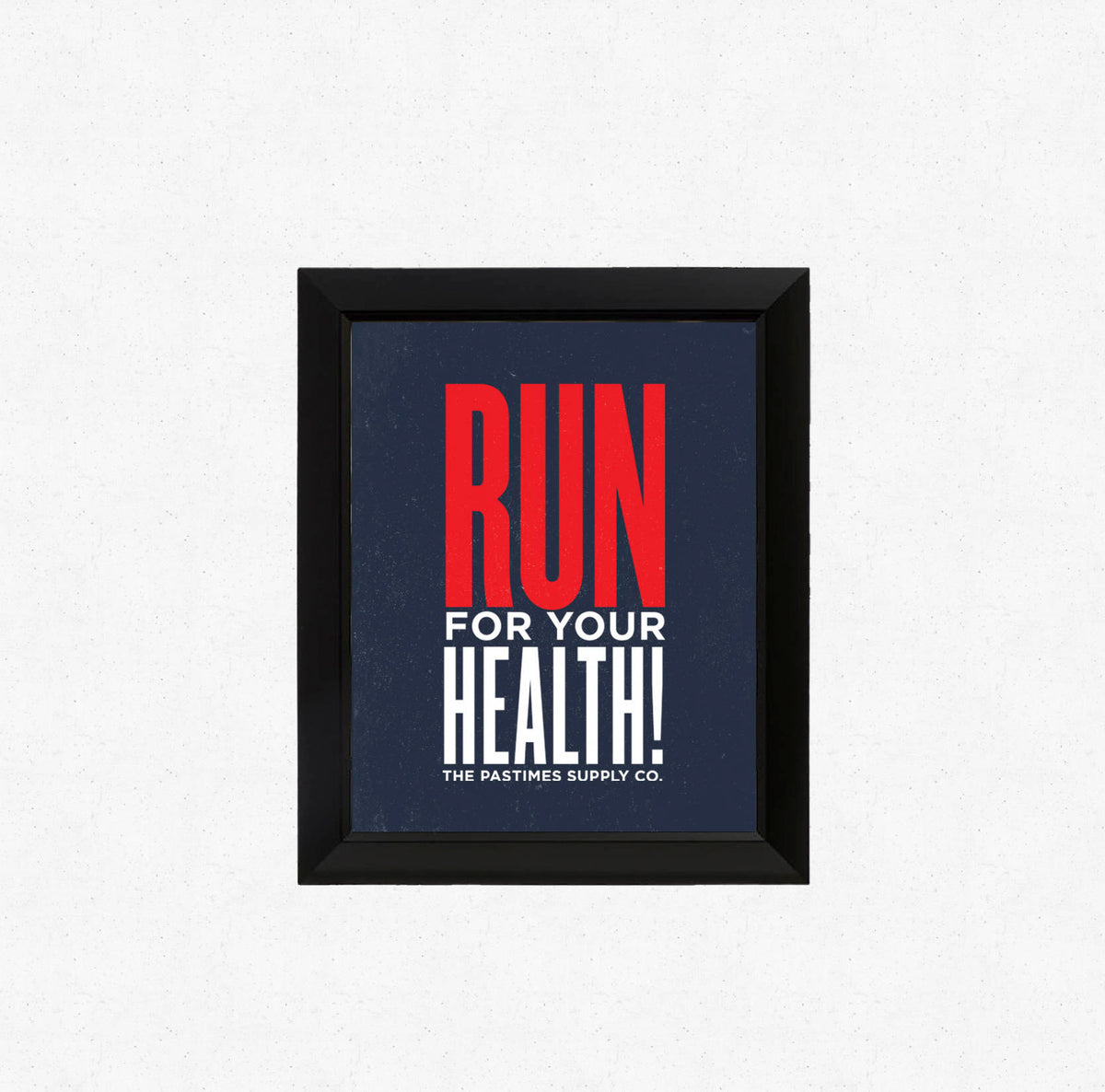 Run For Your Health Print 8x10
